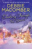 Dashing Through the Snow A Christmas Novel, Debbie Macomber