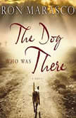 The Dog Who Was There, Ron Marasco