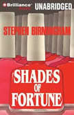 Shades of Fortune, Stephen Birmingham
