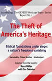 The Theft of Americas Heritage Biblical Foundations are under Siege: A Nations Freedoms are Vanishing, Russ Miller