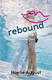 Rebound A Boomerang Novel, Noelle August