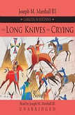 The Long Knives Are Crying A Lakota Western, Joseph M. Marshall III