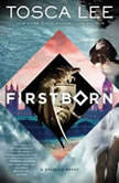 Firstborn A Progeny Novel, Tosca Lee