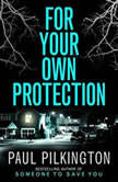 For Your Own Protection, Paul Pilkington
