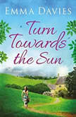 Turn Towards The Sun, Emma Davies