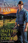 Waiting on a Cowboy, Jennifer Ryan