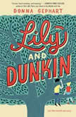 Lily and Dunkin, Donna Gephart