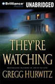 They're Watching, Gregg Hurwitz
