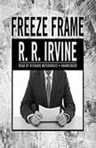 Freeze Frame, Robert R. Irvine