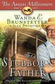 The Stubborn Father, Wanda E Brunstetter