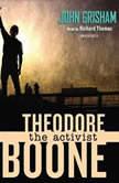 Theodore Boone: the Activist, John Grisham