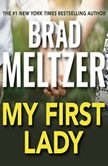 My First Lady, Brad Meltzer