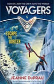 Voyagers: Escape the Vortex (Book 5), Jeanne DuPrau