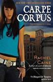 Carpe Corpus, Rachel Caine