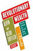 Revolutionary Wealth How it will be created and how it will change our lives, Alvin Toffler