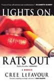 Lights On, Rats Out A Memoir, Cree LeFavour