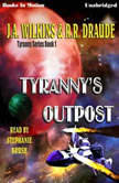Tyranny's Outpost, J.A. Wilkins
