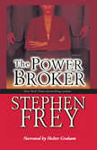 The Power Broker, Stephen Frey