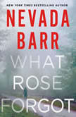 What Rose Forgot, Nevada Barr