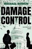 Damage Control A Washington Crime Story, Michael Bowen
