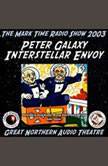 Peter Galaxy, Interstellar Envoy, Brian Price; Jerry Stearns
