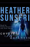 Covered in Darkness, Heather Sunseri