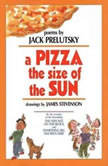 A Pizza The Size of The Sun, Jack Prelutsky