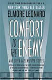 Comfort to the Enemy and Other Carl Webster Stories, Elmore Leonard