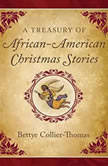 A Treasury of African American Christmas Stories, Bettye Collier-Thomas