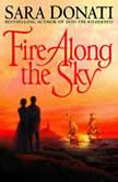 Fire Along the Sky, Sara Donati