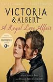 Victoria & Albert: A Royal Love Affair, Daisy Goodwin