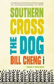 Southern Cross the Dog, Bill Cheng