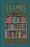 Ex Libris 100+ Books to Read and Reread, Michiko Kakutani