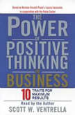 The Power Of Positive Thinking in Business Ten Traits for Maximum Results, Scott W. Ventrella