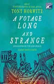 A Voyage Long and Strange Rediscovering the New World, Tony Horwitz
