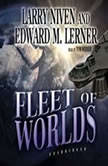 Fleet of Worlds, Larry Niven and Edward M. Lerner