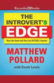 The Introvert's Edge How the Quiet and Shy Can Outsell Anyone, Matthew Pollard