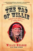 The Tao of Willie A Guide to the Happiness in Your Heart, Willie Nelson