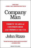 Company Man Thirty Years of Controversy and Crisis in the CIA, John Rizzo
