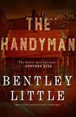 The Handyman, Bentley Little