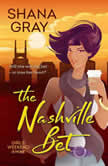 The Nashville Bet Girls Weekend Away, Book 3, Shana Gray