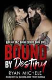 Bound by Destiny, Ryan Michele