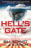Hell's Gate A Thriller, Bill Schutt