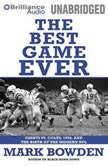 The Best Game Ever Giants vs. Colts, 1958, and the Birth of the Modern NFL, Mark Bowden