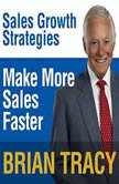Make More Sales Faster Sales Growth Strategies, Brian Tracy