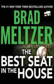 The Best Seat in the House, Brad Meltzer