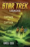 Legacies: Book 1: Captain to Captain, Greg Cox