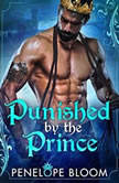 Punished by the Prince, Penelope Bloom