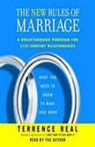 The New Rules of Marriage What You Need to Know to Make Love Work, Terrence Real