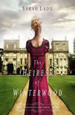 The Heiress of Winterwood, Sarah E. Ladd